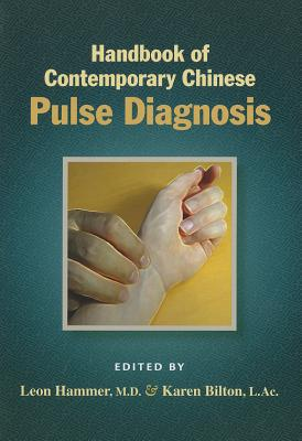 Handbook of Contemporary Chinese Pulse Diagnosis By Hammer, Leon/ Bilton, Karen